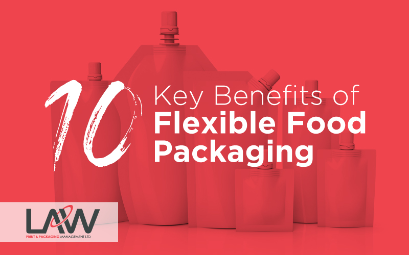 10 Key Benefits of Flexible Food Packaging