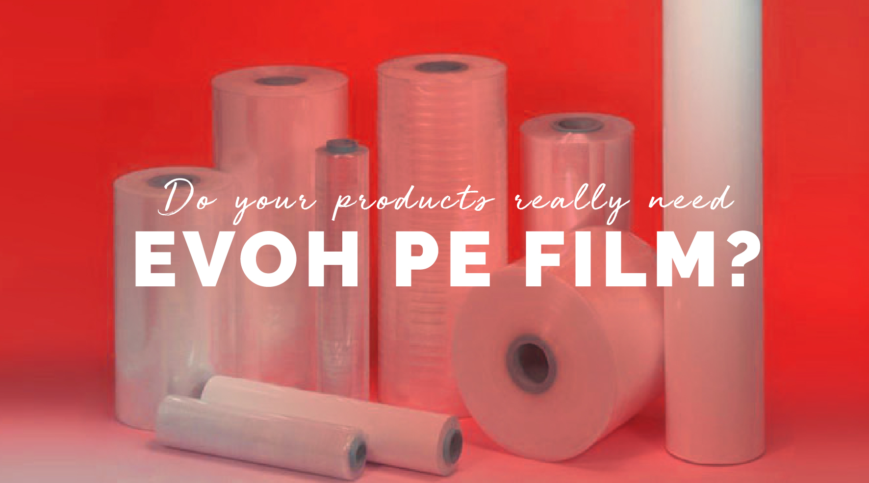 Do your products really need EVOH PE film?