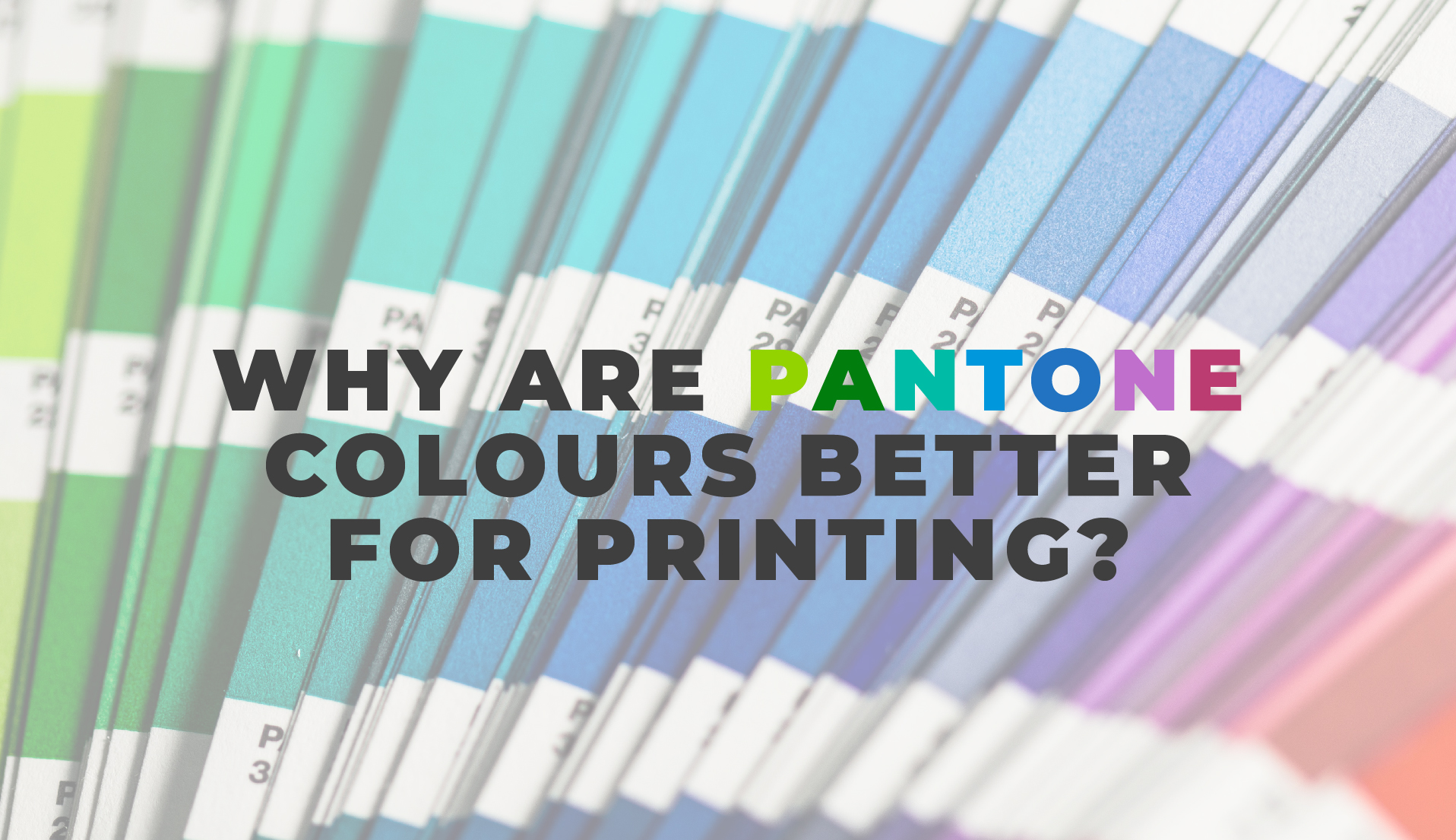 Why Are Pantone Colours Better For Printing?