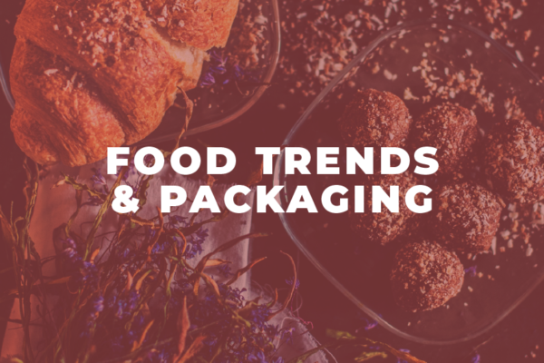 Food Trends and Packaging