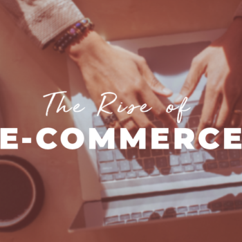 The Rise of E-commerce