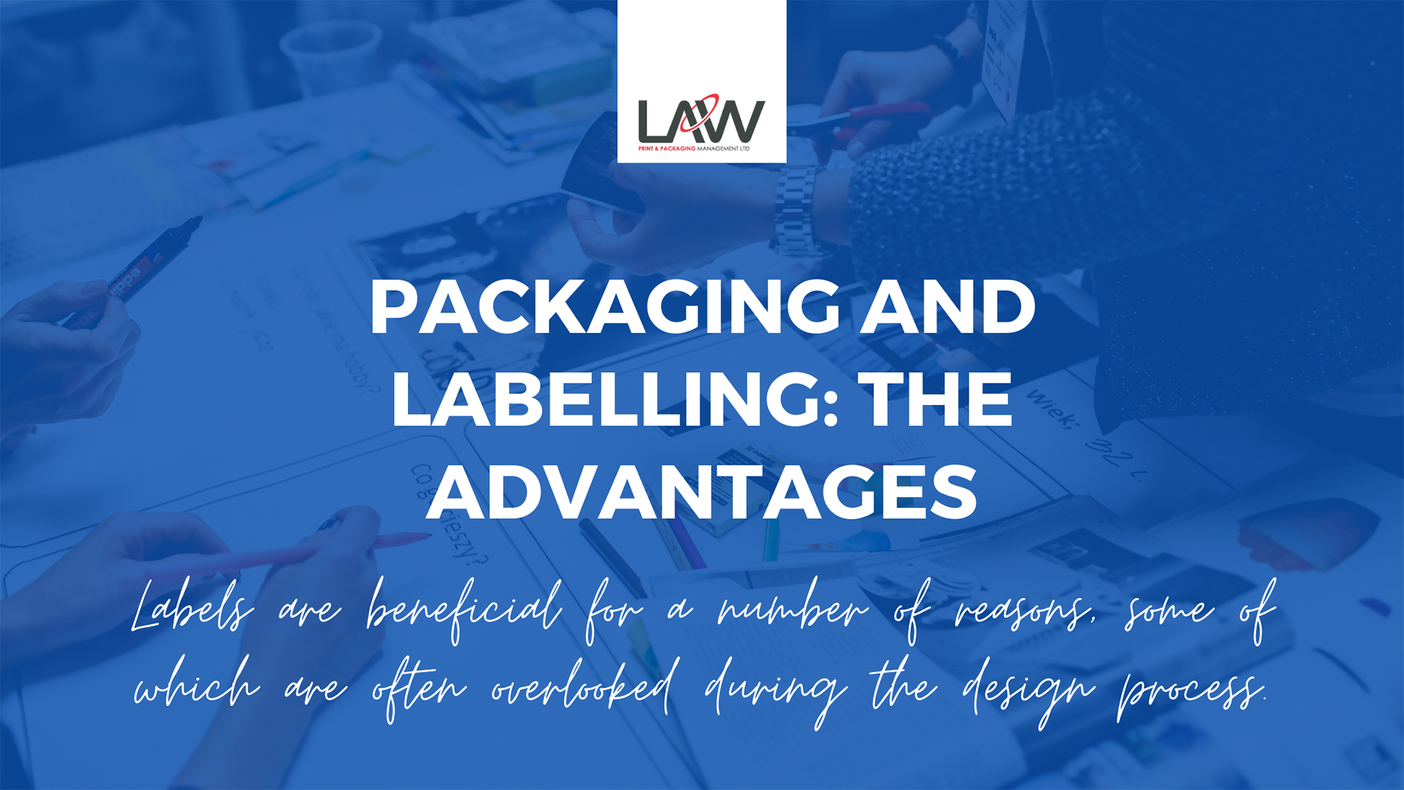 Packaging and Labelling: The Advantages